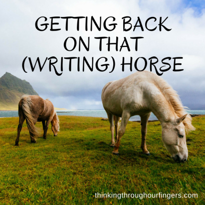 Getting Back on that (Writing) Horse