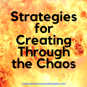 Strategies for Creating Through the Chaos.png