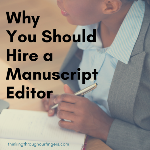 Why You Should Hire a Manuscript Editor.png