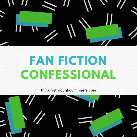 Fan Fiction Confessional.png