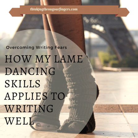 How my Lame Dancing Skills Applies to Writing Well(1).png