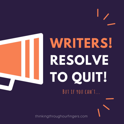 Writers should resolve to quit.png
