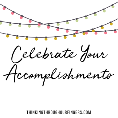 Celebrate YourAccomplishments